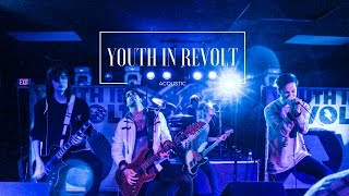 "Youth in Revolt ""Not Giving Up"" Acoustic 