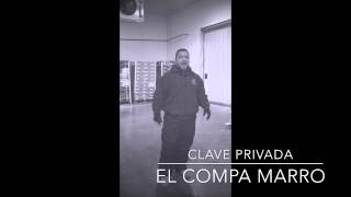 """Clave privada"" - El Compa Marro"