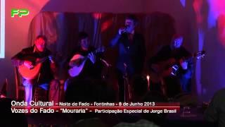 Onda Cultural - Noite de Fados - Vozes do Fado - Mouraria - Participação Especial de Jorge Brasil