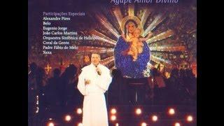 Filho do Céu - Ágape Amor Divino - Padre Marcelo Rossi