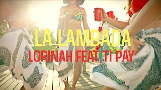 Lorinah Feat Ti Pay - La lambada ( clip officiel )