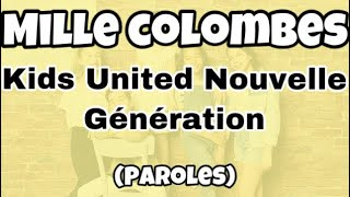 """Kids United Nouvelle Génération - Mille colombes -""""Au bout de nos rêves"""" (paroles)"""