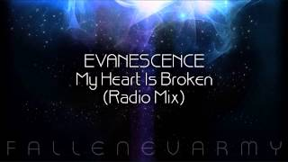 * Evanescence - My Heart Is Broken (Radio Mix)