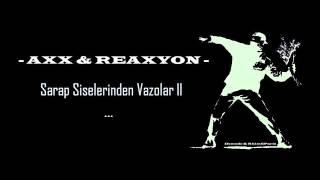 Axx Masiva ft. Reaxyon Palas - Şarap Şişelerinden Vazolar ll (2015)