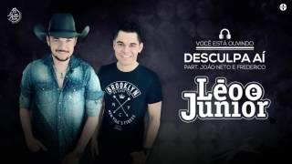 Léo e Júnior - Desculpa Aí part. João Neto e Frederico