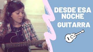 Desde esa noche - Thalía ft. Maluma (acordes guitarra) Sarai