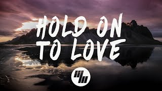 Noah Neiman - Hold On To Love (Lyrics / Lyric Video) feat. Laci Kay