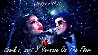 Bruno Mars & Ariana Grande - Versace On The Floor / thank u, next (Mashup)