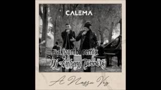 Dj Antony TarraXa - A Nossa Vez (Calema)Kizomba Remix