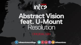 Abstract Vision feat. U-Mount - Resolution [InfraRed] OUT NOW!