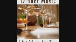 Dinner Music - Soft & Relaxing Solo Piano