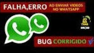 Whatsapp nao esta enviando video, imagem e audio.