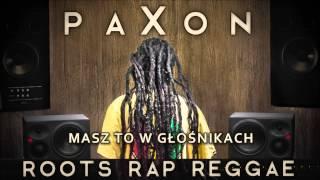 paXon - Masz To W Głośnikach [Audio]
