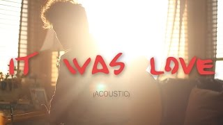 LANY - it was love (acoustic)