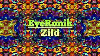 EyeRonik - Zild (Original Bass Mix) width=