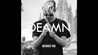 DEAMN - Without You (Audio)