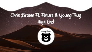 Chris Brown - High End ft. Future, Young Thug