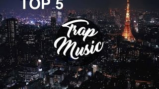 Top 5 Trap Music 2017 | Music For You - Best Mix & Gaming [Trap Music]