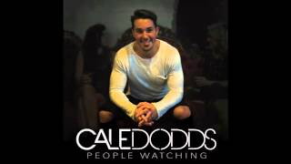 Cale Dodds -  People Watching (Audio Video)