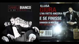 Daniele Bianco 2014- C'è Un'altra Donna Dal Cd: E SE FINISSE