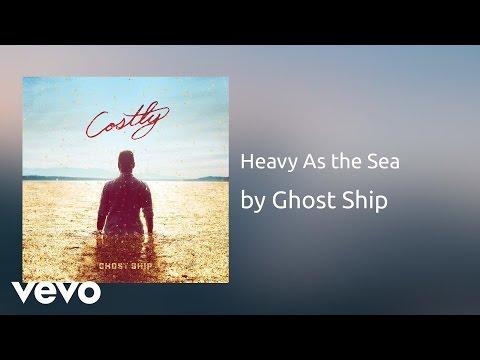 ghost-ship-heavy-as-the-sea-audio-ghostshipvevo