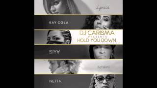 DJ Carisma - Hold You Down The QueenMix Ft. Lyrica Anderson x Kay Cola x Siya x Kehlani x Netta B