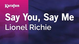 Karaoke Say You, Say Me - Lionel Richie * width=