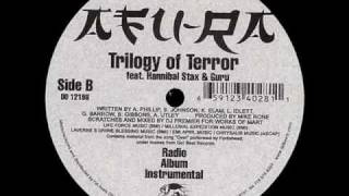 Trilogy of Terror Ft. Guru (Gang Starr, Hannibal Stax) - Afu-Ra