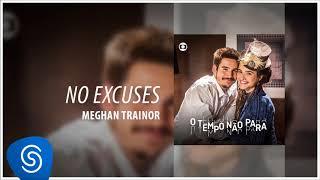 Meghan Trainor - No Excuses (O Tempo Não Para) [Áudio Oficial]