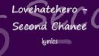 Lovehatehero - Second Chance lyrics