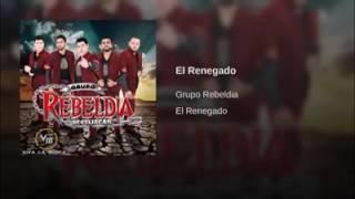 Grupo Rebeldia - El Renegado (2017)