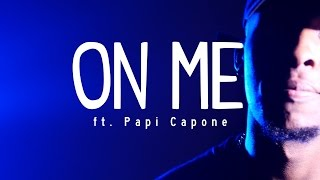 Kamo Kush - On Me ft. Papi Capone (Official Music Video)