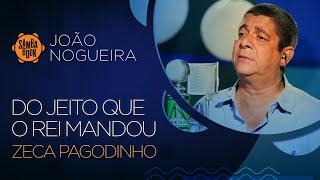 """Zeca Pagodinho canta """"Do Jeito que o Rei Mandou"""" no Sambabook João Nogueira"""