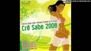 Carlos Silva Feat Nelson Freitas Q-Plus - Cre Sabe 2008 Radio Edit