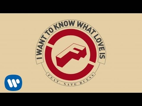 Foreigner - I Want To Know What Love Is (feat. Nate Ruess)