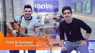 Fred & Gustavo - Bonde dos Solteiros