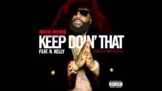 Rick Ross ft R Kelly - keep doing it rich bitch