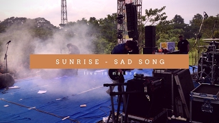 Sunrise - Sad Song (Live Jakcloth Malang)