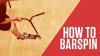 How To Barspin | Scooter Hut Tutorials