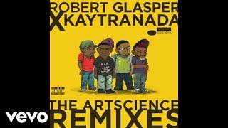 Robert Glasper Experiment - Written In Stone (KAYTRANADA Remix/Audio)