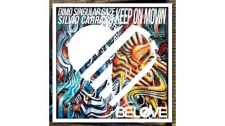 Dimo, Silvio Carrano, Singular Gaze - Keep On Movin (Original Mix) [BeLove]