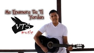 Me Enamoré De Ti // I Fell For You - Yordan (Video Oficial)