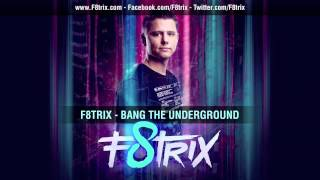 F8trix - Bang the underground (official preview)