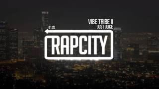 Just Juice - Vibe Tribe II (Prod. by Dream Life)