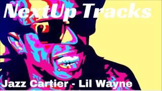 Jazz Cartier - Lil Wayne