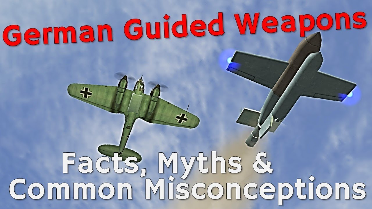 German Guided Weapons - Facts, Myths & Common Misconceptions [Fritz-X | HS293]