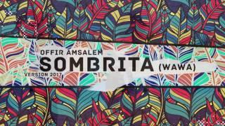 Offir Amsalem - Sombrita (Wawa) Version 2017