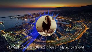 Sweet Dreams- Astral cover (piano version)