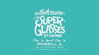 The Super Glasses Ska Ensemble - Cha la head cha la / Dragonball Z