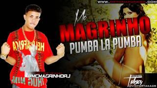 MC MAGRINHO - PUMBA LA BUMBA (DJ JO E DJ KIVA) www.DETONAFUNKSP.com
